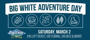 Big White Adventure Day: March 2